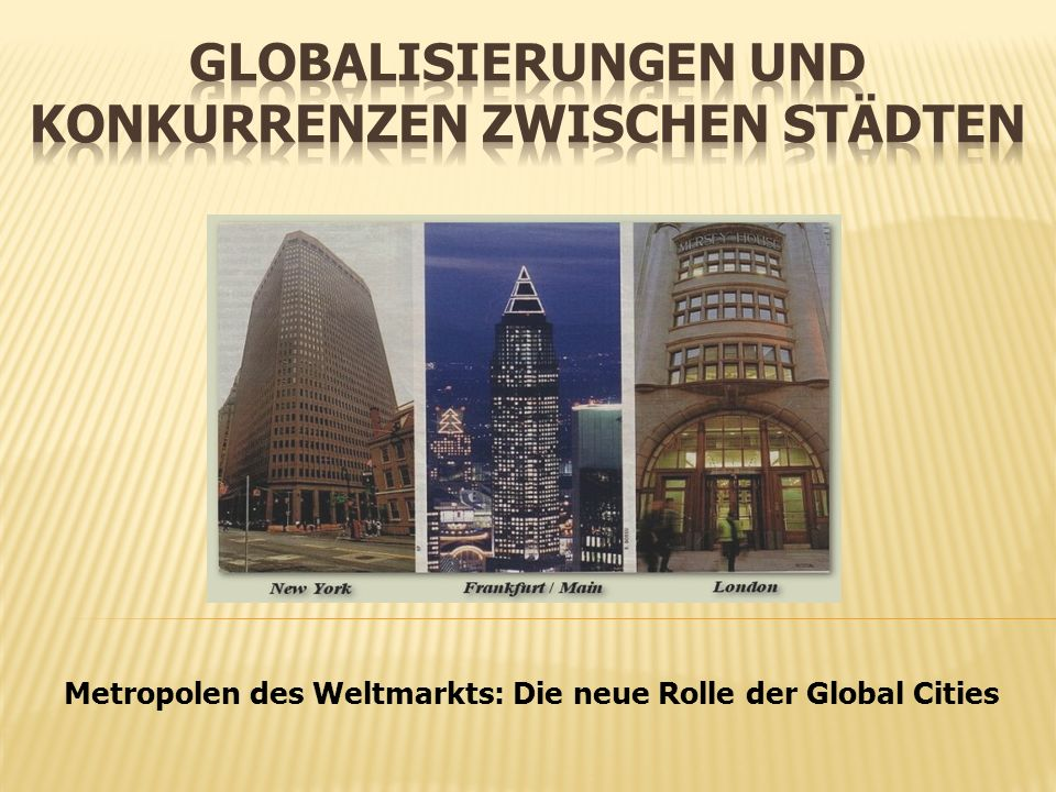 Metropolen des Weltmarkts: Die neue Rolle der Global Cities