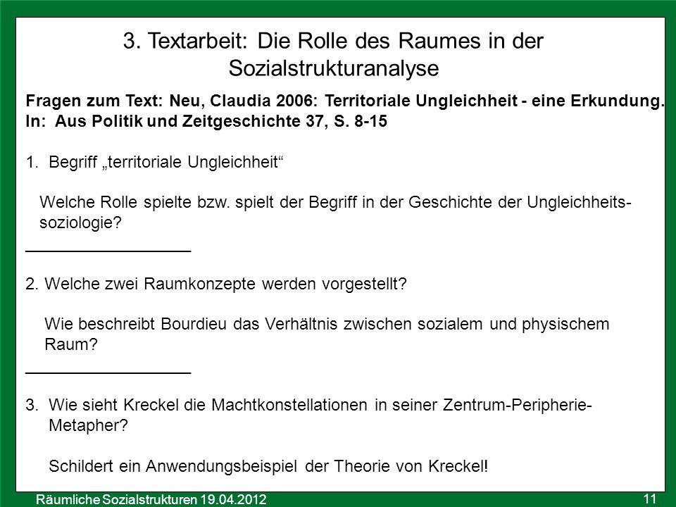 Räumliche Sozialstrukturen 19.04.2012 Fragen zum Text: Neu, Claudia 2006: Territoriale Ungleichheit - eine Erkundung. In: Aus Politik und Zeitgeschich