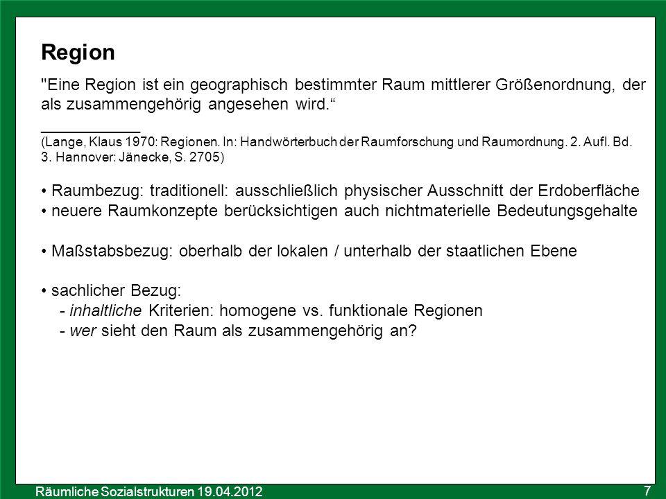 Räumliche Sozialstrukturen 19.04.2012 Region