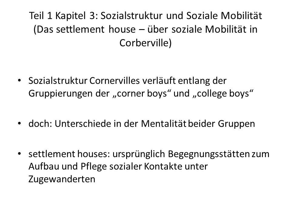 Teil 1 Kapitel 3: Sozialstruktur und Soziale Mobilität (Das settlement house – über soziale Mobilität in Corberville) Sozialstruktur Cornervilles verl