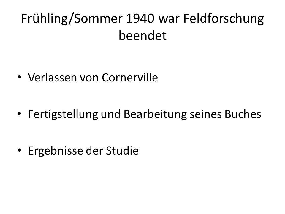 Frühling/Sommer 1940 war Feldforschung beendet Verlassen von Cornerville Fertigstellung und Bearbeitung seines Buches Ergebnisse der Studie