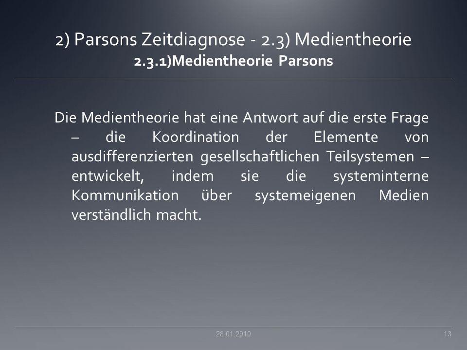 2) Parsons Zeitdiagnose - 2.3) Medientheorie 2.3.1)Medientheorie Parsons Die Medientheorie hat eine Antwort auf die erste Frage – die Koordination der