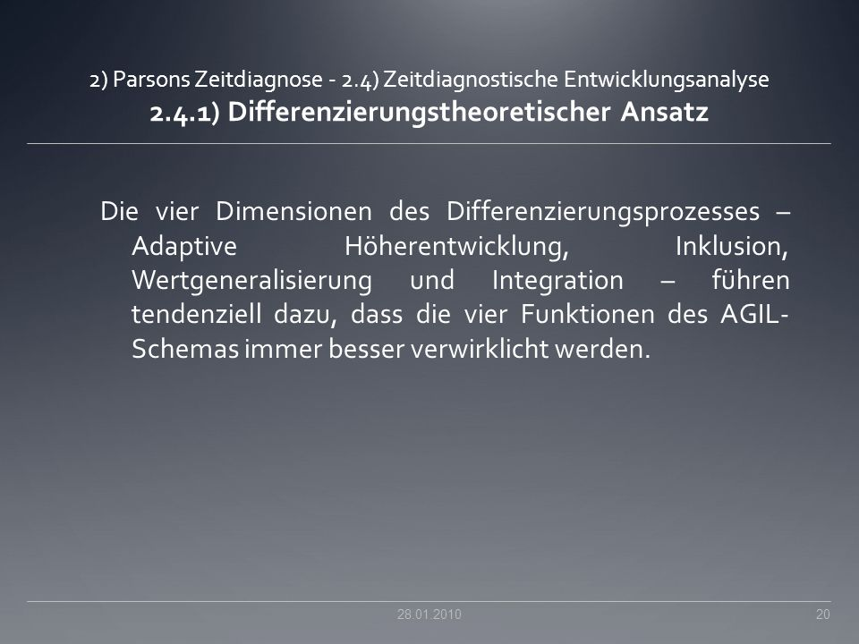 2) Parsons Zeitdiagnose - 2.4) Zeitdiagnostische Entwicklungsanalyse 2.4.1) Differenzierungstheoretischer Ansatz Die vier Dimensionen des Differenzier