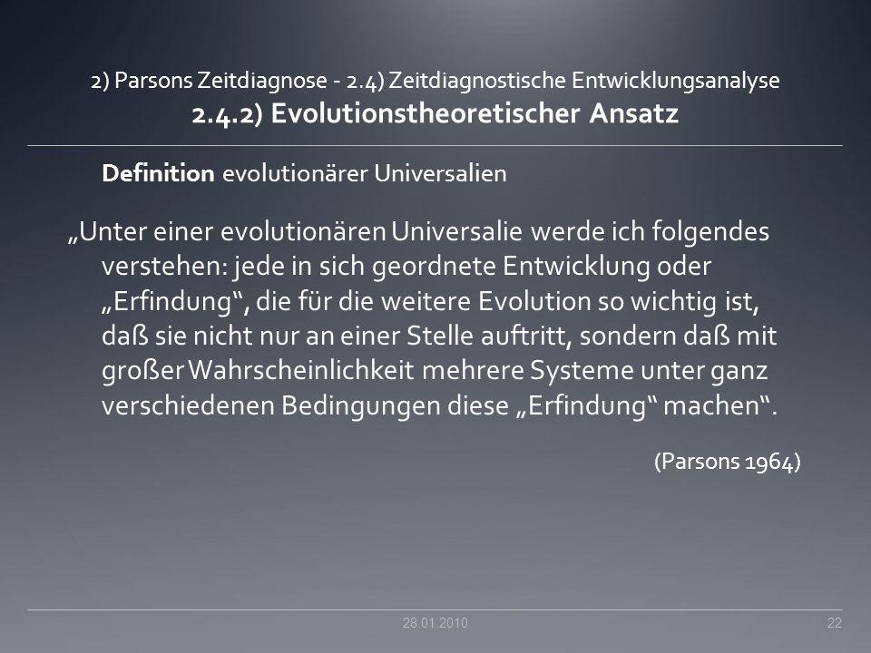 2) Parsons Zeitdiagnose - 2.4) Zeitdiagnostische Entwicklungsanalyse 2.4.2) Evolutionstheoretischer Ansatz Definition evolutionärer Universalien Unter