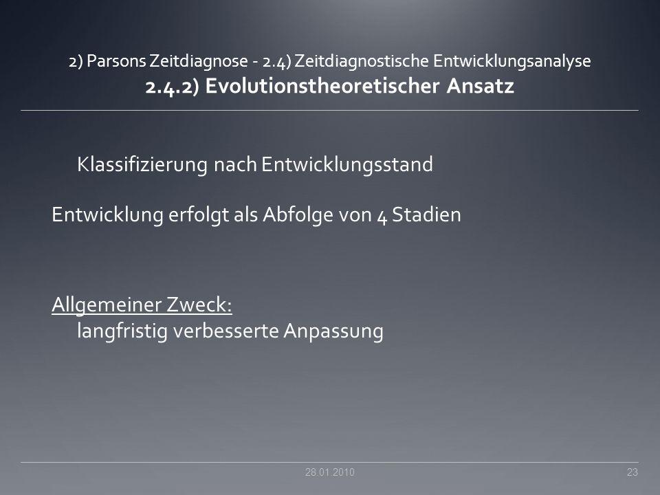 2) Parsons Zeitdiagnose - 2.4) Zeitdiagnostische Entwicklungsanalyse 2.4.2) Evolutionstheoretischer Ansatz Klassifizierung nach Entwicklungsstand Entw