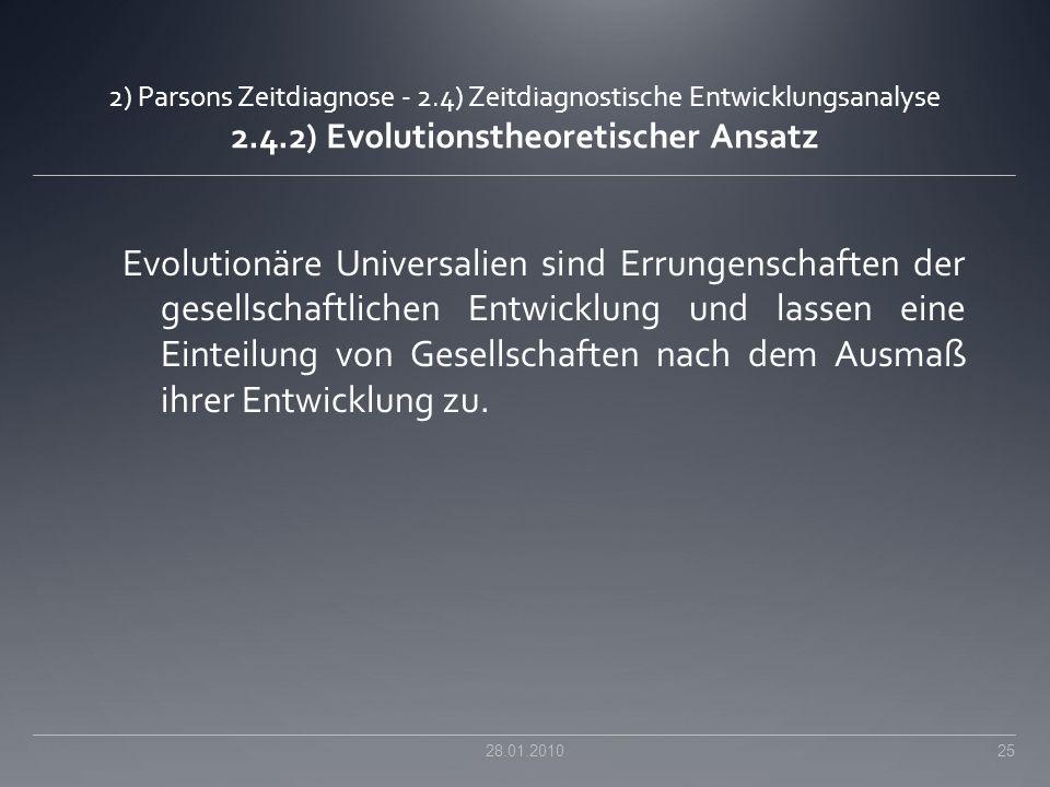 2) Parsons Zeitdiagnose - 2.4) Zeitdiagnostische Entwicklungsanalyse 2.4.2) Evolutionstheoretischer Ansatz Evolutionäre Universalien sind Errungenscha
