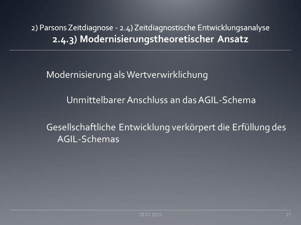 2) Parsons Zeitdiagnose - 2.4) Zeitdiagnostische Entwicklungsanalyse 2.4.3) Modernisierungstheoretischer Ansatz Modernisierung als Wertverwirklichung