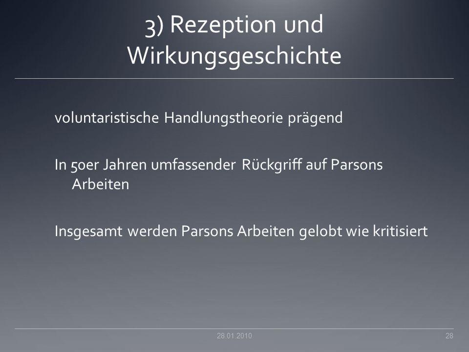3) Rezeption und Wirkungsgeschichte voluntaristische Handlungstheorie prägend In 50er Jahren umfassender Rückgriff auf Parsons Arbeiten Insgesamt werd