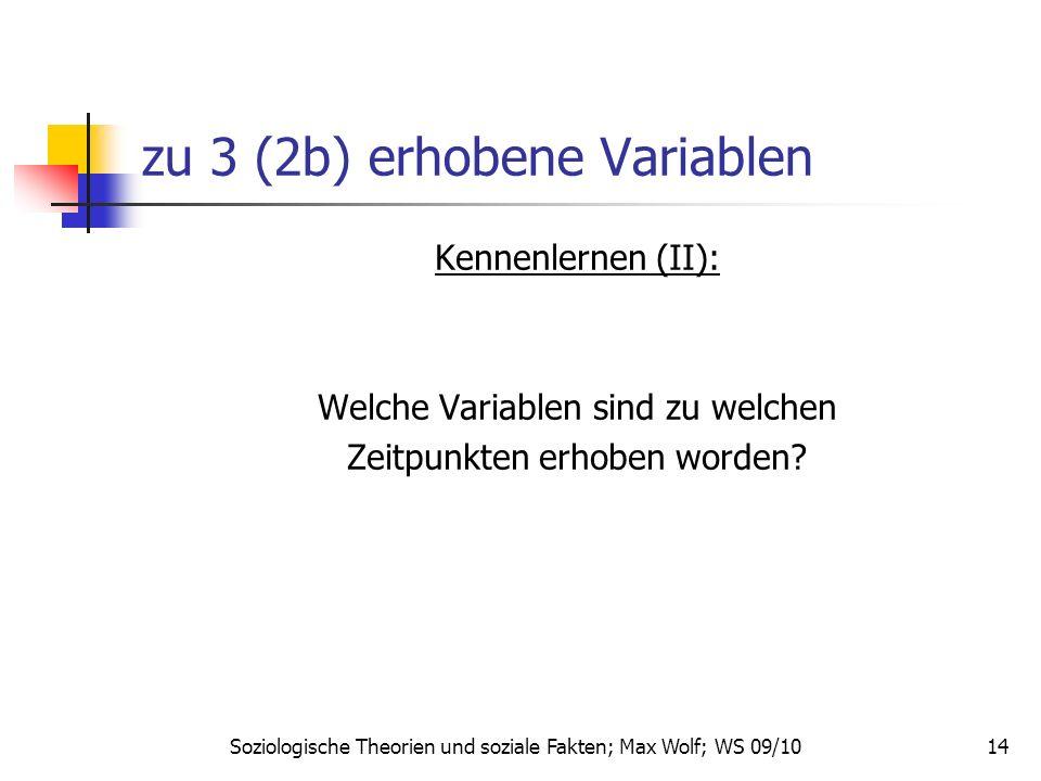 14 zu 3 (2b) erhobene Variablen Kennenlernen (II): Welche Variablen sind zu welchen Zeitpunkten erhoben worden.