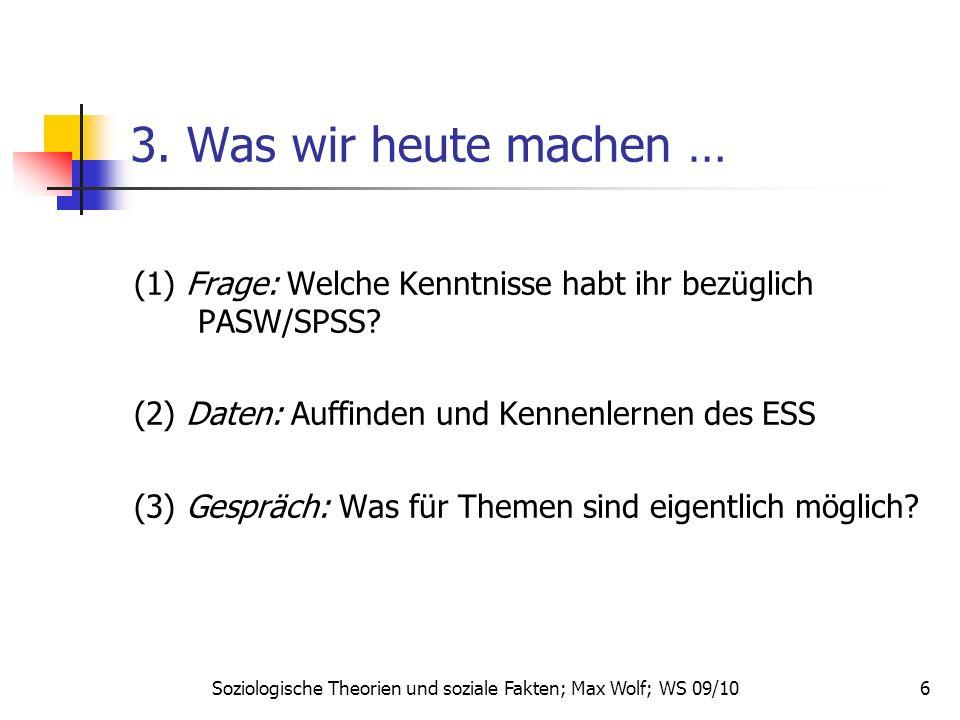 6 3. Was wir heute machen … (1) Frage: Welche Kenntnisse habt ihr bezüglich PASW/SPSS.