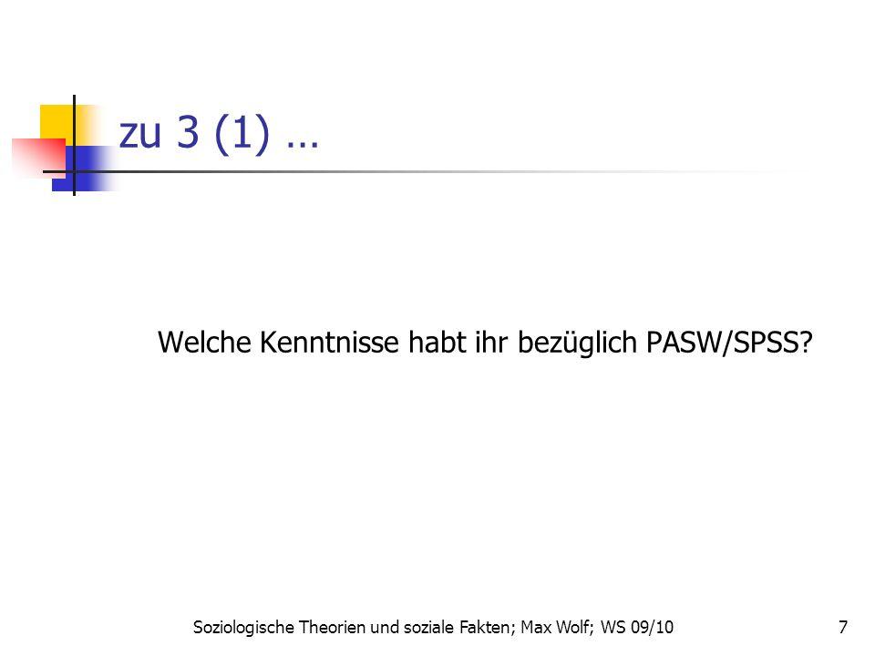 7 zu 3 (1) … Welche Kenntnisse habt ihr bezüglich PASW/SPSS.