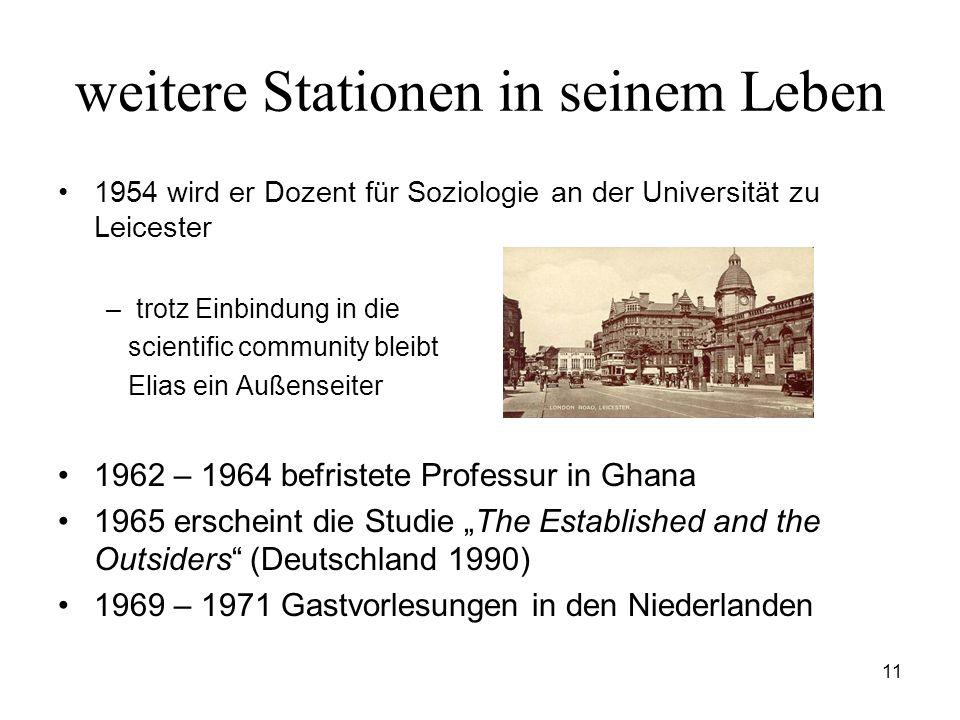 11 weitere Stationen in seinem Leben 1954 wird er Dozent für Soziologie an der Universität zu Leicester –trotz Einbindung in die scientific community