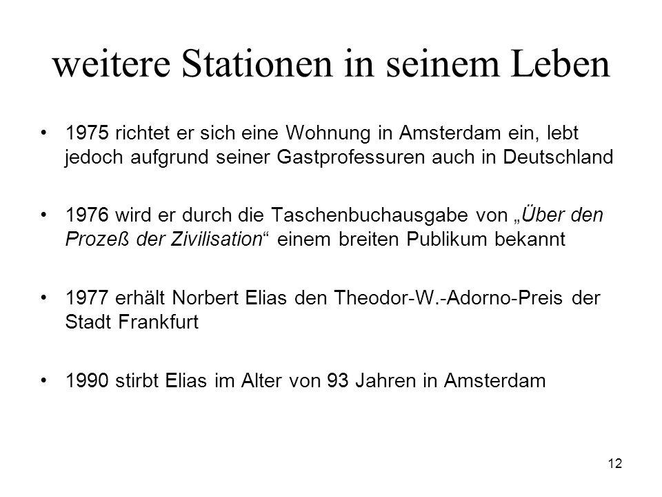 12 weitere Stationen in seinem Leben 1975 richtet er sich eine Wohnung in Amsterdam ein, lebt jedoch aufgrund seiner Gastprofessuren auch in Deutschla