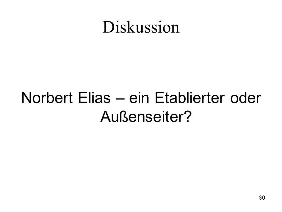 30 Diskussion Norbert Elias – ein Etablierter oder Außenseiter?
