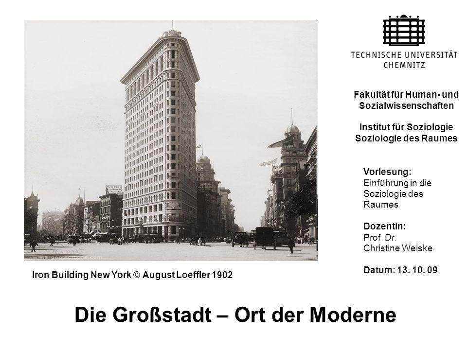 Gliederung Die Großstadt als Ort der Moderne © Prof.