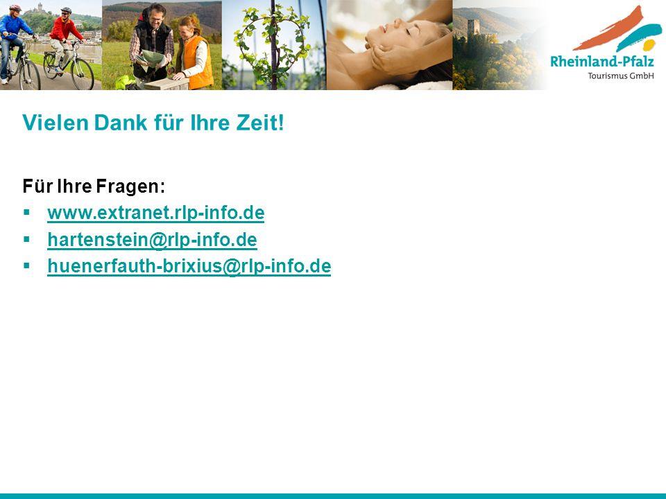 Vielen Dank für Ihre Zeit! Für Ihre Fragen: www.extranet.rlp-info.de hartenstein@rlp-info.de huenerfauth-brixius@rlp-info.de
