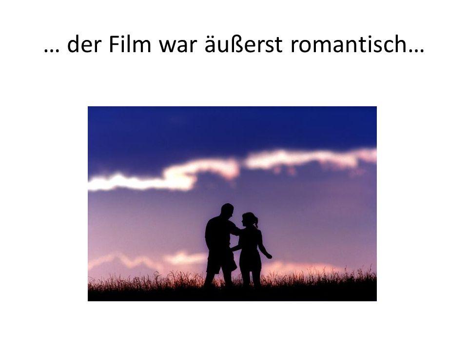 … nach dem Film war seine Frau sehr dankbar…