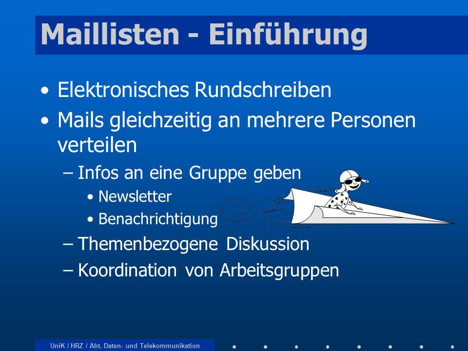 UniK / HRZ / Abt. Daten- und Telekommunikation Maillisten - Einführung Elektronisches Rundschreiben Mails gleichzeitig an mehrere Personen verteilen –