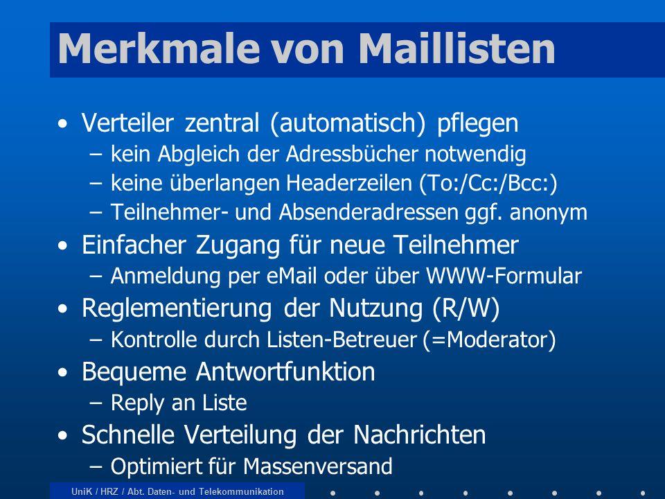 UniK / HRZ / Abt. Daten- und Telekommunikation Merkmale von Maillisten Verteiler zentral (automatisch) pflegen –kein Abgleich der Adressbücher notwend