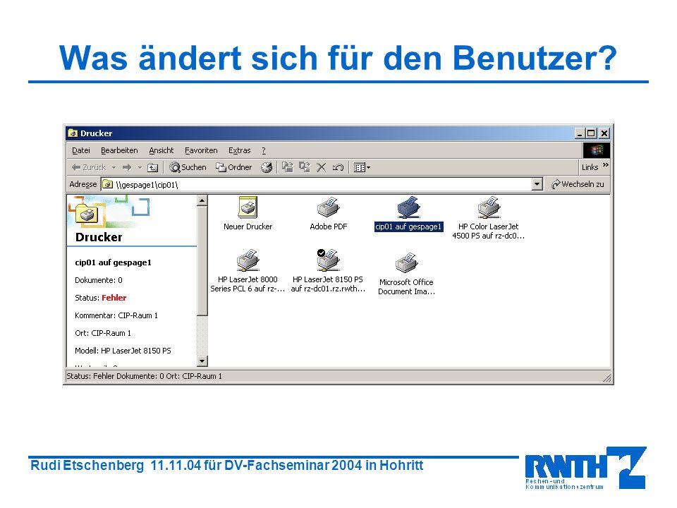 Rudi Etschenberg 11.11.04 für DV-Fachseminar 2004 in Hohritt Was ändert sich für den Benutzer