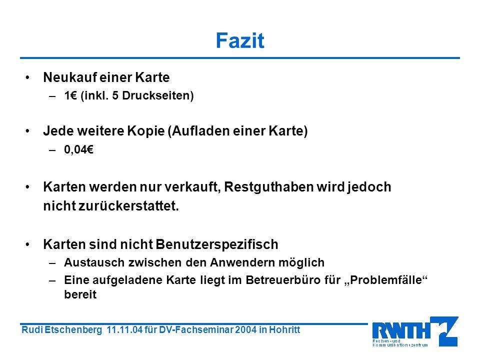 Rudi Etschenberg 11.11.04 für DV-Fachseminar 2004 in Hohritt Fazit Neukauf einer Karte –1 (inkl.