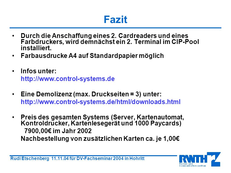 Rudi Etschenberg 11.11.04 für DV-Fachseminar 2004 in Hohritt Fazit Durch die Anschaffung eines 2.