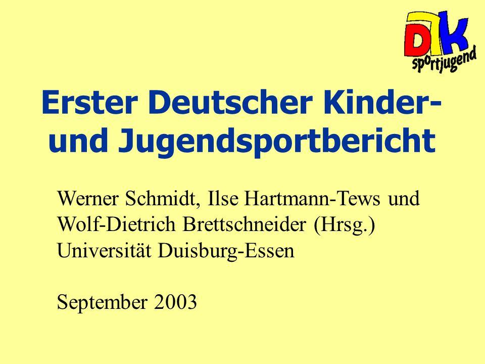 Erster Deutscher Kinder- und Jugendsportbericht Werner Schmidt, Ilse Hartmann-Tews und Wolf-Dietrich Brettschneider (Hrsg.) Universität Duisburg-Essen