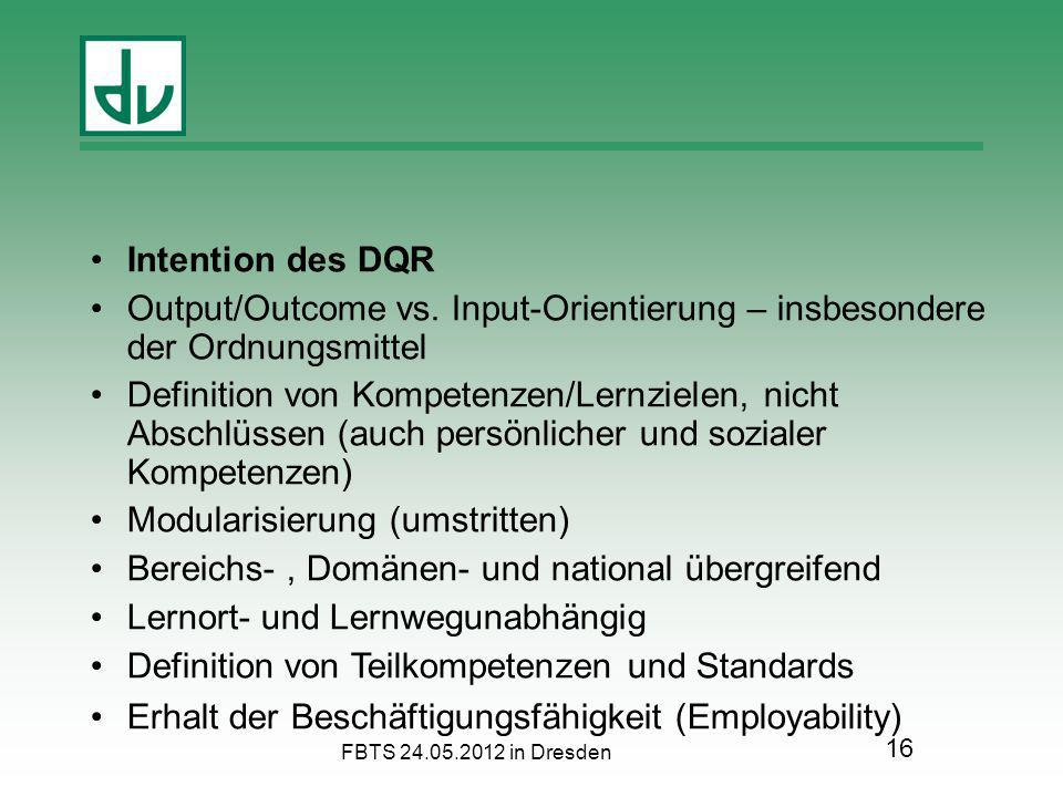 Intention des DQR Output/Outcome vs. Input-Orientierung – insbesondere der Ordnungsmittel Definition von Kompetenzen/Lernzielen, nicht Abschlüssen (au