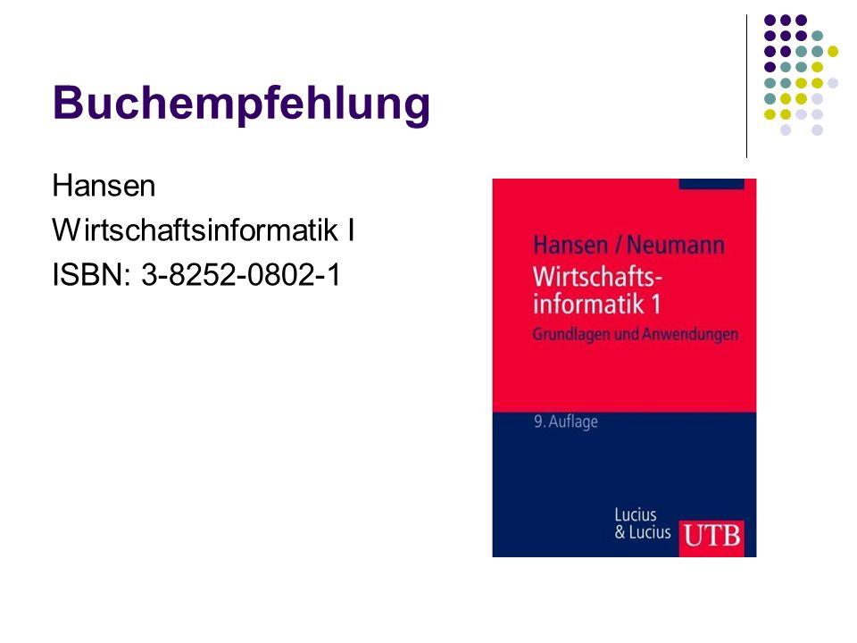 Buchempfehlung Hansen Wirtschaftsinformatik I ISBN: 3-8252-0802-1