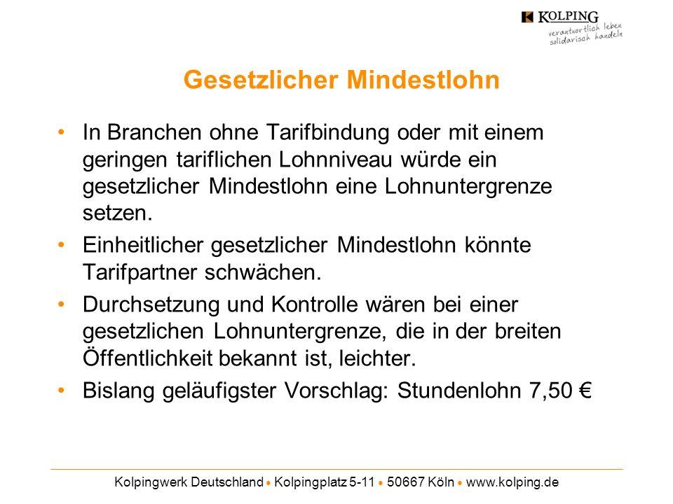 Kolpingwerk Deutschland Kolpingplatz 5-11 50667 Köln www.kolping.de Gesetzlicher Mindestlohn In Branchen ohne Tarifbindung oder mit einem geringen tar