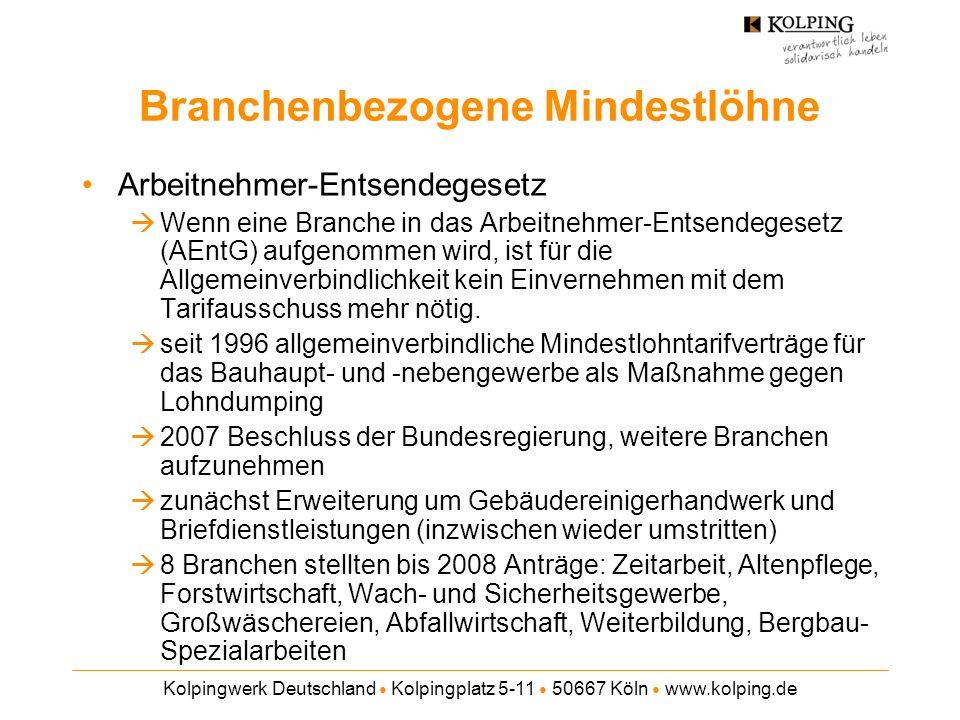Kolpingwerk Deutschland Kolpingplatz 5-11 50667 Köln www.kolping.de Branchenbezogene Mindestlöhne Arbeitnehmer-Entsendegesetz Wenn eine Branche in das