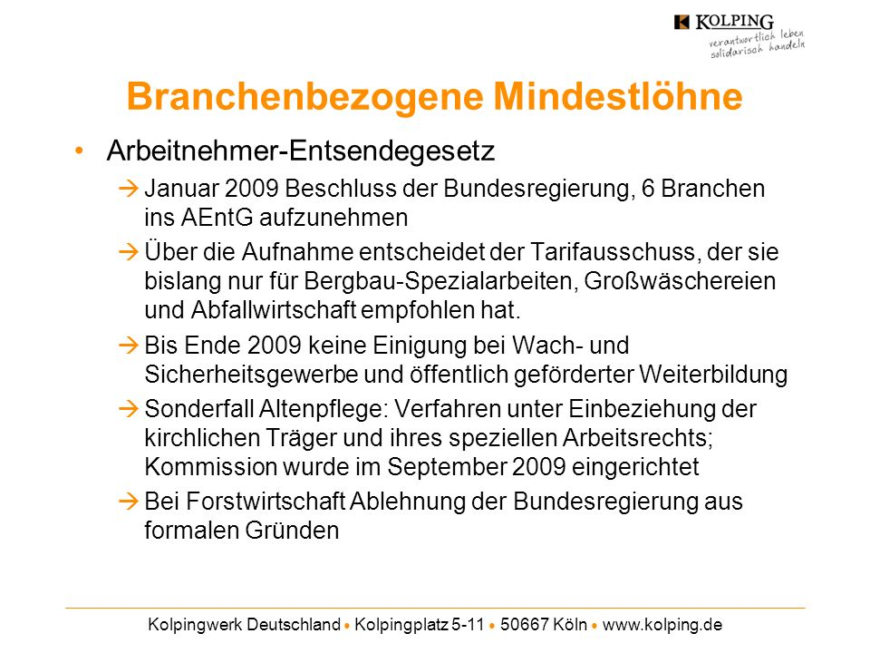 Kolpingwerk Deutschland Kolpingplatz 5-11 50667 Köln www.kolping.de Branchenbezogene Mindestlöhne Arbeitnehmer-Entsendegesetz Januar 2009 Beschluss de