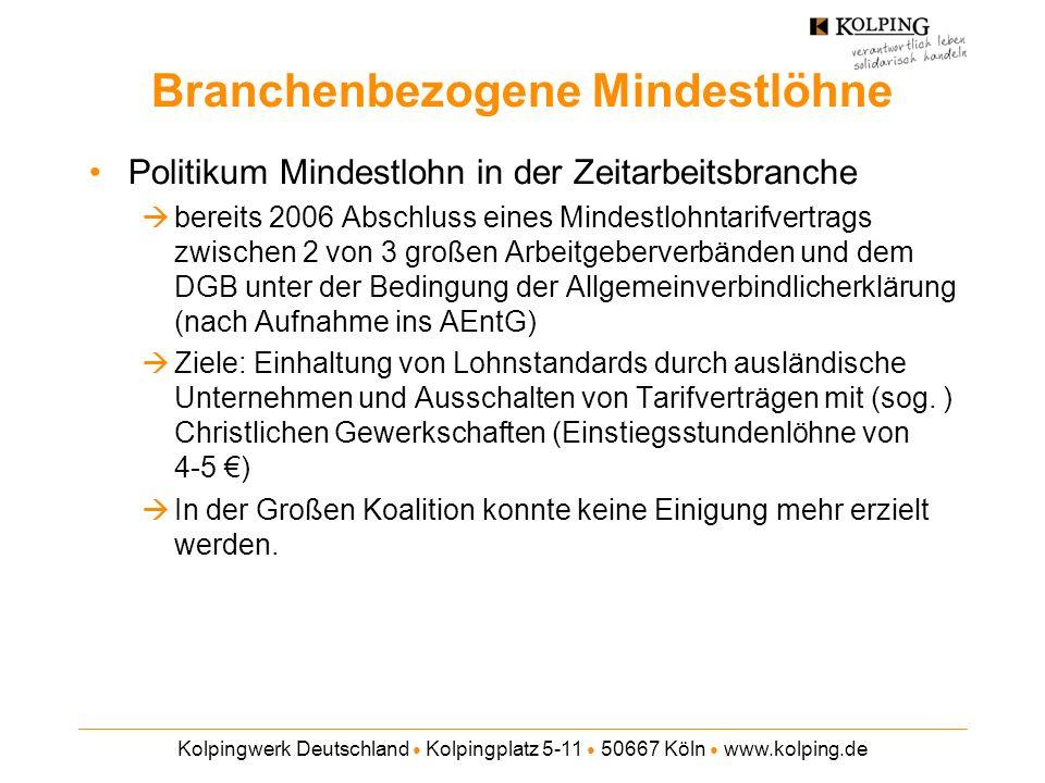 Kolpingwerk Deutschland Kolpingplatz 5-11 50667 Köln www.kolping.de Branchenbezogene Mindestlöhne Politikum Mindestlohn in der Zeitarbeitsbranche bere