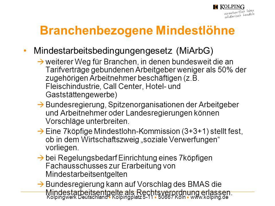 Kolpingwerk Deutschland Kolpingplatz 5-11 50667 Köln www.kolping.de Branchenbezogene Mindestlöhne Mindestarbeitsbedingungengesetz (MiArbG) weiterer We