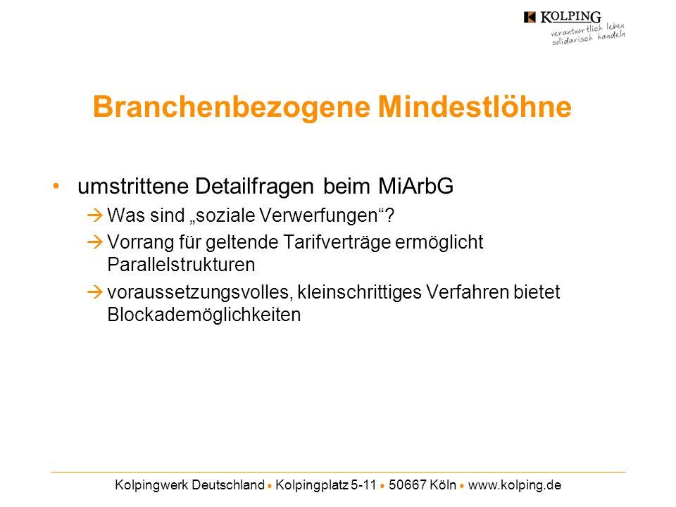 Kolpingwerk Deutschland Kolpingplatz 5-11 50667 Köln www.kolping.de Branchenbezogene Mindestlöhne umstrittene Detailfragen beim MiArbG Was sind sozial