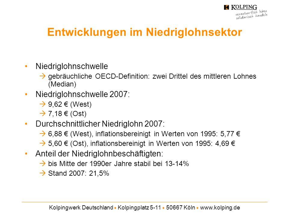 Kolpingwerk Deutschland Kolpingplatz 5-11 50667 Köln www.kolping.de Entwicklungen im Niedriglohnsektor Die Einkommensspreizung in Deutschland hat seit Mitte der 1990er Jahre deutliche zugenommen.