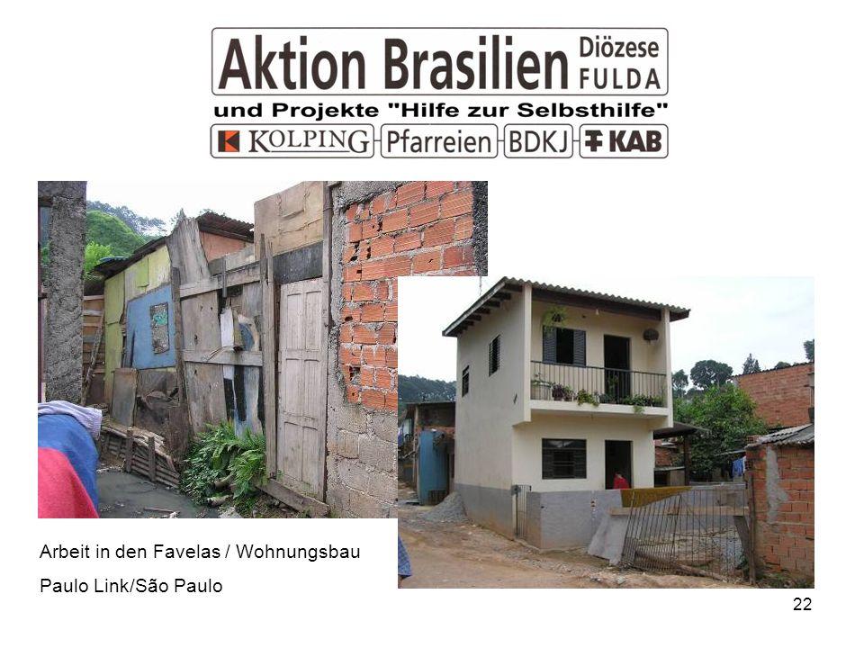 22 Arbeit in den Favelas / Wohnungsbau Paulo Link/São Paulo