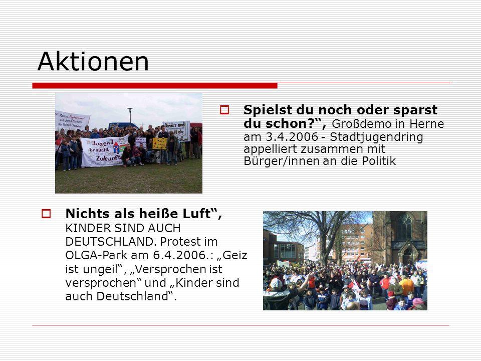 Aktionen Spielst du noch oder sparst du schon , Großdemo in Herne am 3.4.2006 - Stadtjugendring appelliert zusammen mit Bürger/innen an die Politik Nichts als heiße Luft, KINDER SIND AUCH DEUTSCHLAND.