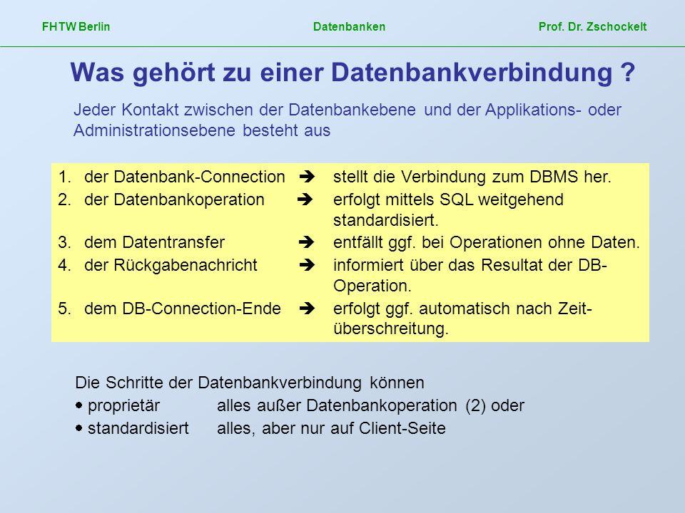 FHTW Berlin Datenbanken Prof. Dr. Zschockelt Jeder Kontakt zwischen der Datenbankebene und der Applikations- oder Administrationsebene besteht aus 1.d