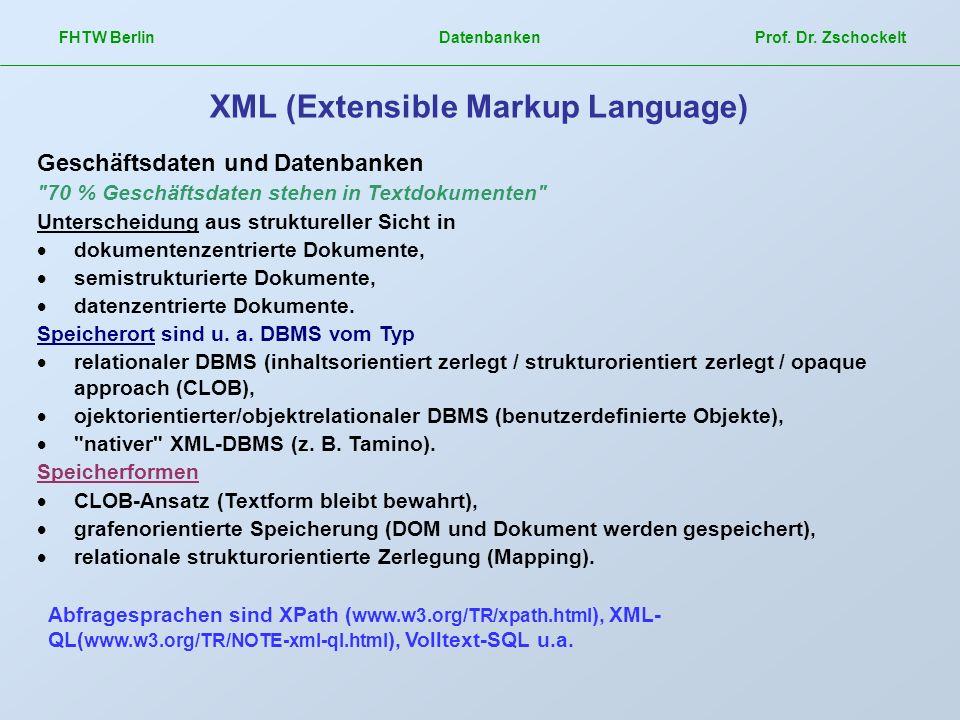 FHTW Berlin Datenbanken Prof. Dr. Zschockelt XML (Extensible Markup Language) Geschäftsdaten und Datenbanken