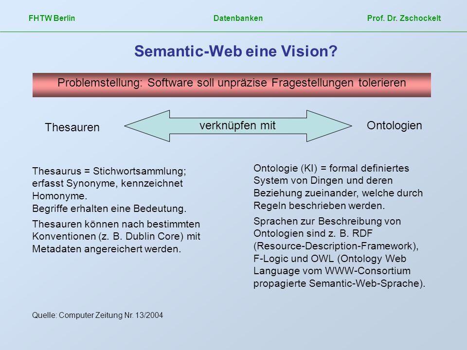 FHTW Berlin Datenbanken Prof. Dr. Zschockelt Semantic-Web eine Vision? Beispiel Web-Service-Architektur.doc (Zschockelt) Quelle: Computer Zeitung Nr.