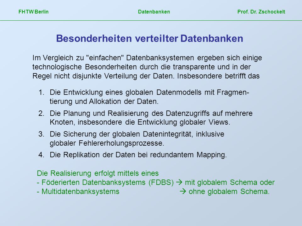 FHTW Berlin Datenbanken Prof. Dr. Zschockelt Besonderheiten verteilter Datenbanken Im Vergleich zu