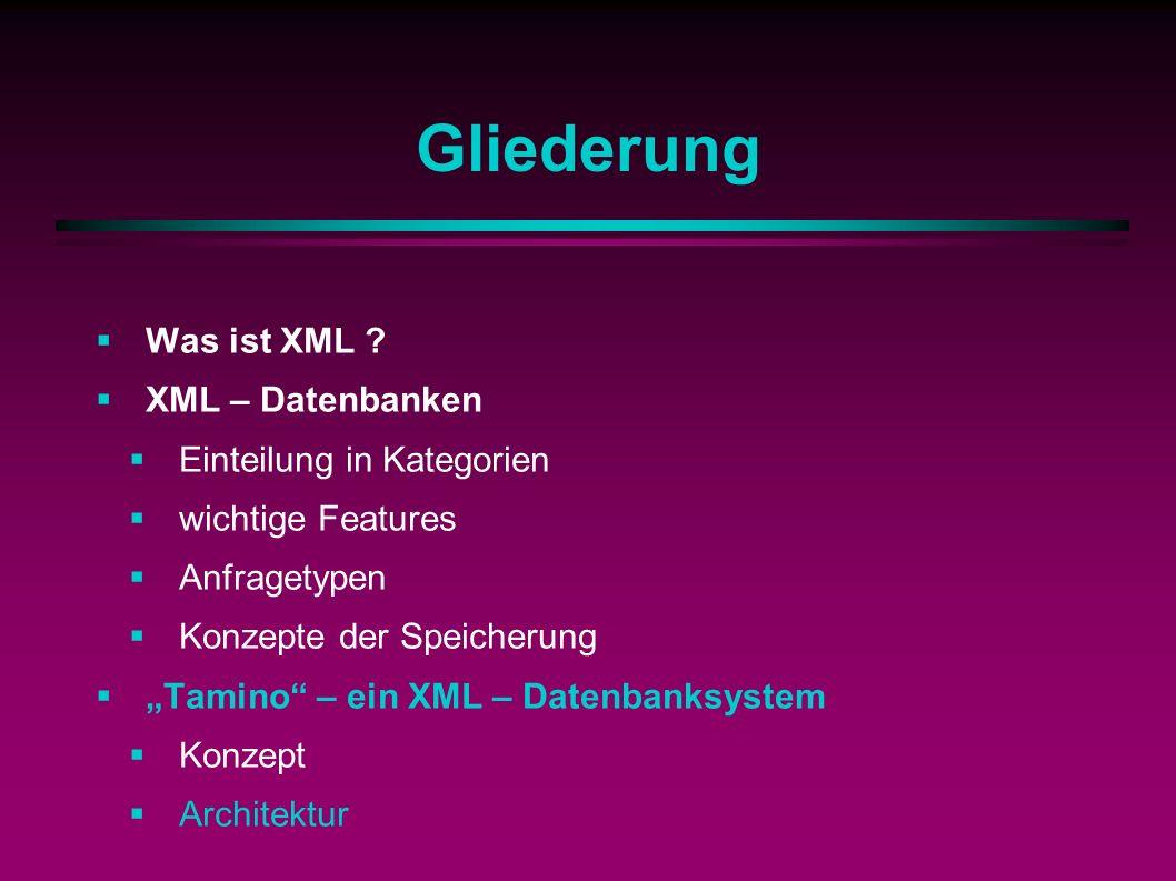Gliederung Was ist XML .