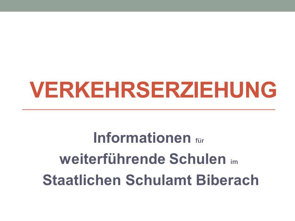 VERKEHRSERZIEHUNG Informationen für weiterführende Schulen im Staatlichen Schulamt Biberach