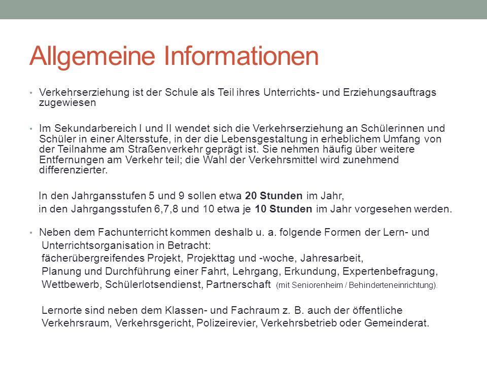 Allgemeine Informationen Verkehrserziehung ist der Schule als Teil ihres Unterrichts- und Erziehungsauftrags zugewiesen Im Sekundarbereich I und II we