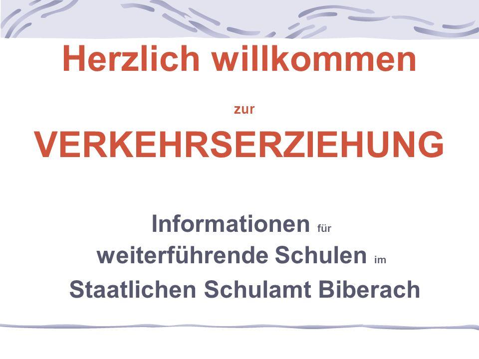 Herzlich willkommen zur VERKEHRSERZIEHUNG Informationen für weiterführende Schulen im Staatlichen Schulamt Biberach