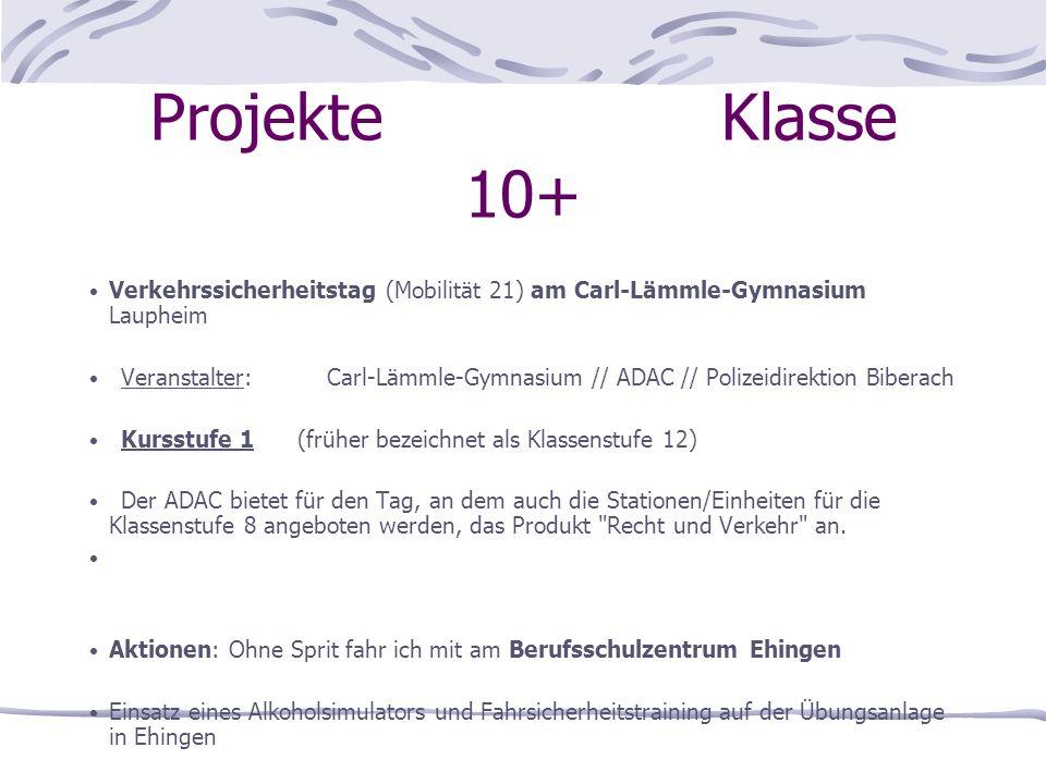 Projekte Klasse 10+ Verkehrssicherheitstag (Mobilität 21) am Carl-Lämmle-Gymnasium Laupheim Veranstalter:Carl-Lämmle-Gymnasium // ADAC // Polizeidirek