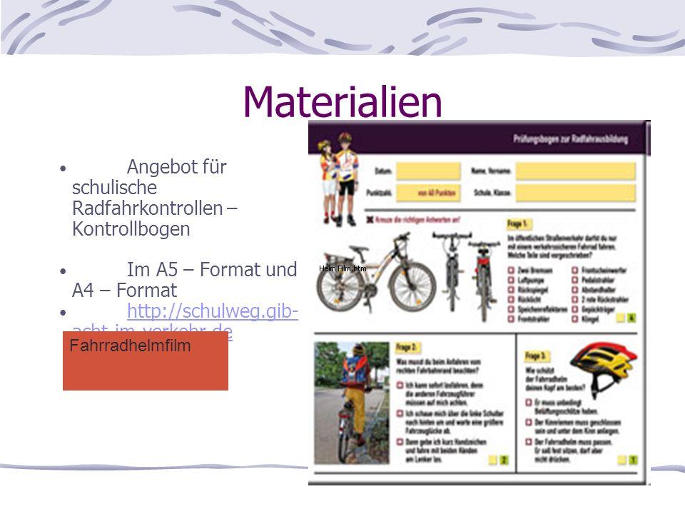 Materialien Angebot für schulische Radfahrkontrollen – Kontrollbogen Im A5 – Format und A4 – Format http://schulweg.gib- acht-im-verkehr.de http://sch