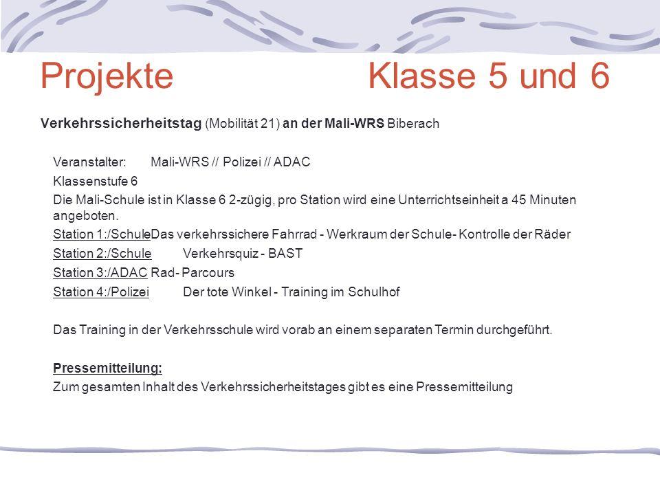 Projekte Klasse 5 und 6 V erkehrssicherheitstag (Mobilität 21) an der Mali-WRS Biberach Veranstalter:Mali-WRS // Polizei // ADAC Klassenstufe 6 Die Ma