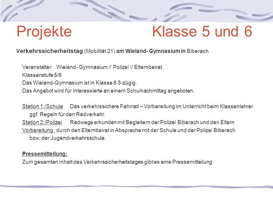 Projekte Klasse 5 und 6 V erkehrssicherheitstag (Mobilität 21) am Wieland- Gymnasium in Biberach Veranstalter:Wieland- Gymnasium // Polizei // Elternb